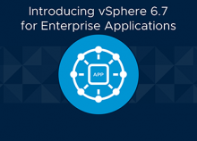 Introducing vSphere 6.7 for Enterprise Applications