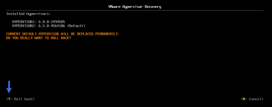 At the VMware Hypervisor Recovery screen, press [Y] to roll back to the previous ESXi version