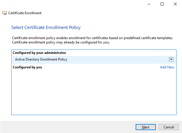 Figure 15: We use the Active Directory Enrollment Policy