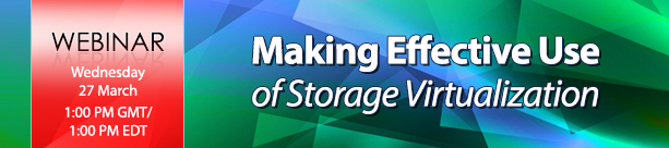 Live Webinar: Making Effective Use of Storage Virtualization