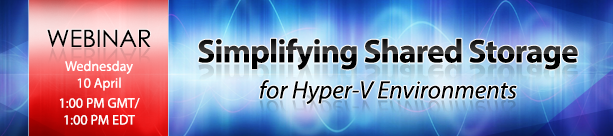Live Webinar: Simplifying Shared Storage for Hyper-V Environments